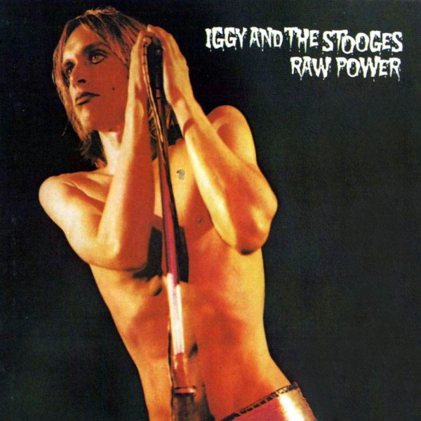 "Iggy And The Stooges - copertina di ""Raw Power"" (la foto fu scattata da Mick Rock durante il live del 15 luglio 1972 a Londra)"