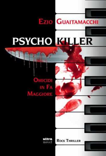 Psycho Killer. Omicidi in Fa Maggiore (Ultra Novel, 2013)